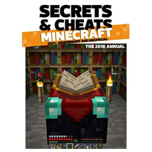 Minecraft Annual 2016: Secrets and Cheats 100% Independent and Unofficial