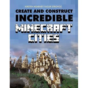 Create and Construct Incredible Minecraft Cities