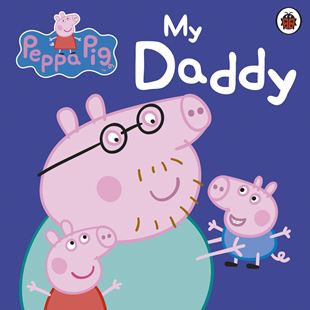 Peppa Pig My Daddy Board Book