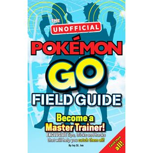 Unofficial Pokémon Go Field Guide